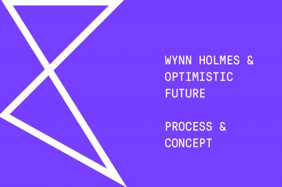 PROCESS & CONCEPT: A MESSAGE FROM OPTIMISTIC FUTURE